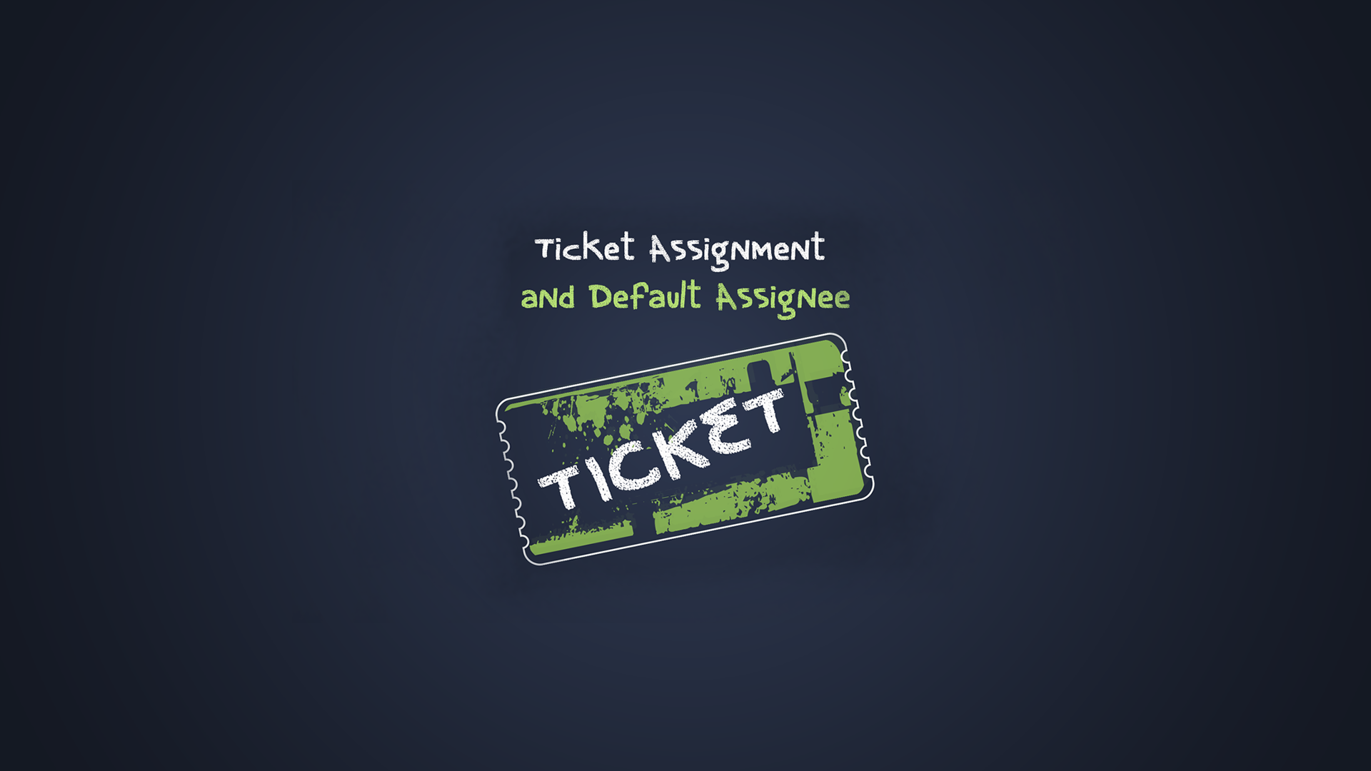 Ticket Assignment and Default Assignee