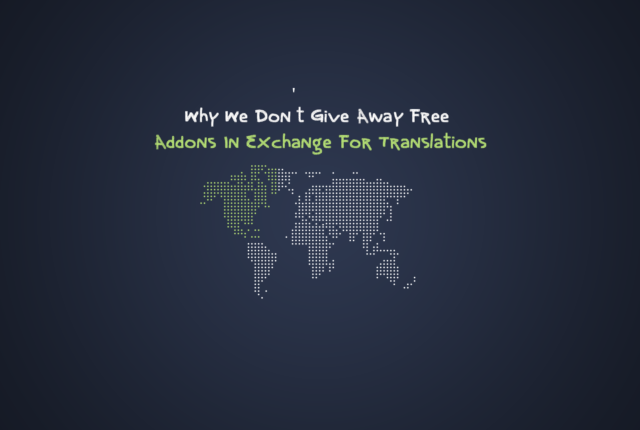 Why We Don't Give Away Free Addons In Exchange For Translations