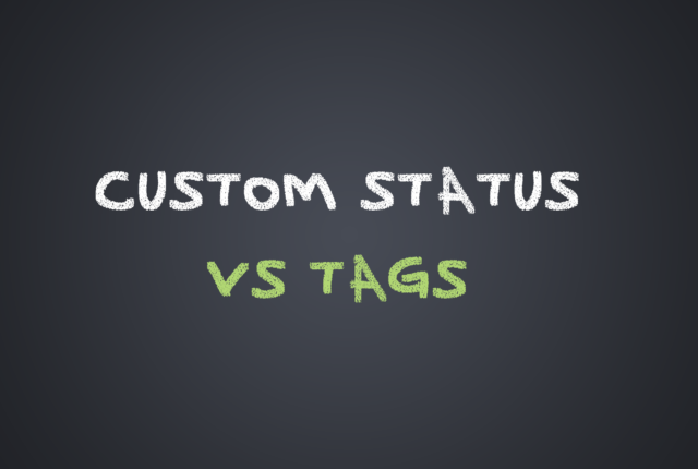 Custom Status VS Tags