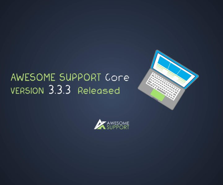 Awesome Support Core Version 3.3.3 Released