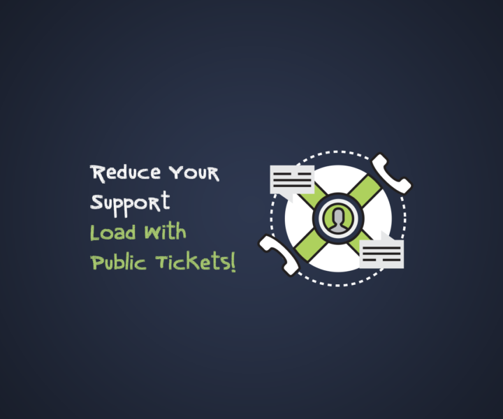 Reduce Your Support Load With Public Tickets