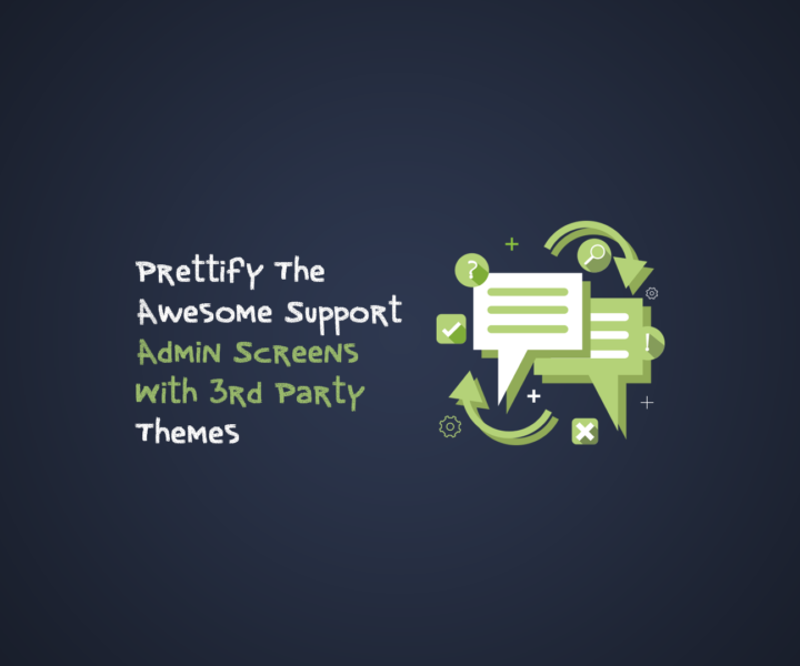 Prettify The Awesome Support Admin Screens With 3rd Party Themes