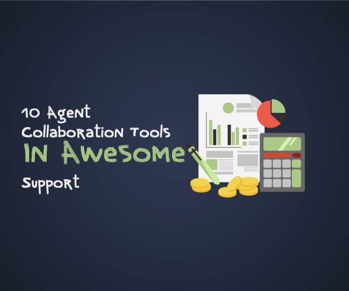 10 Agent Collaboration Tools In Awesome Support