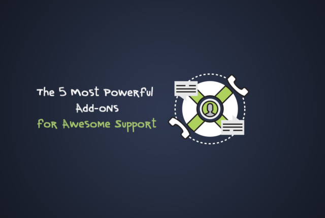 The 5 Most Powerful Add-ons For Awesome Support