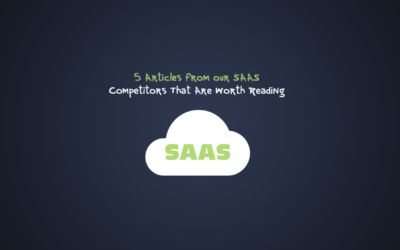 5 Articles From Our SAAS Competitors That Are Worth Reading