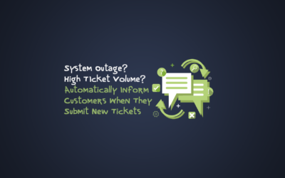 System Outage? Increased Support Volume? Automatically Inform Customers When They Submit A  New Ticket