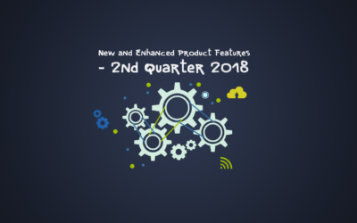 New and Enhanced Product Features – 2nd Quarter 2018