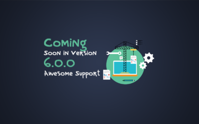Coming Soon: Awesome Support V 6.0