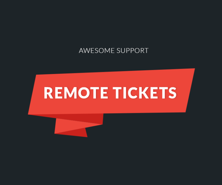 Remote Tickets (Early Release)